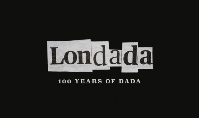 LonDADA – Celebrating 100 Years Of Dadaism
